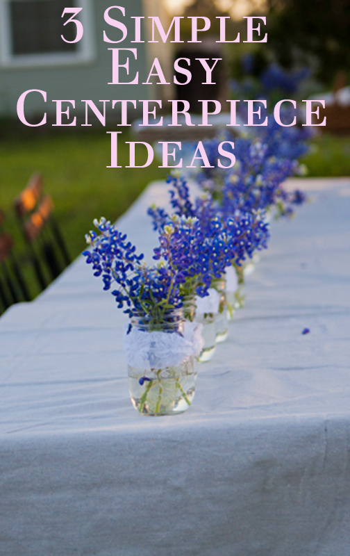 3 centerpiece ideas