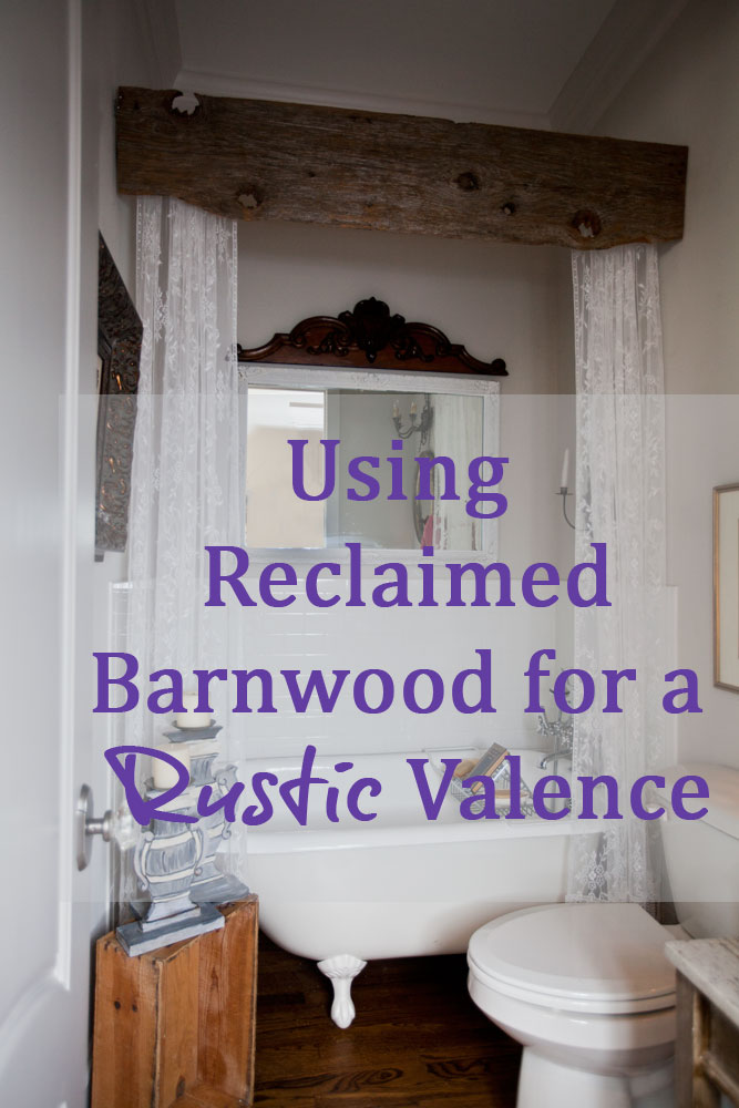 Then you could mount a rustic piece of wood in front of the shower rod ...