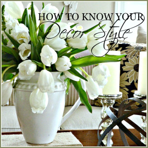 HOW TO KNOW YOUR DECOR STYLE-BUTTON-stonegableblog.com