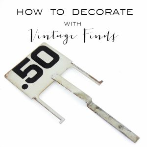How to Decorate With Vintage Finds Thistlewood