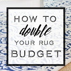 how to double your rug budget